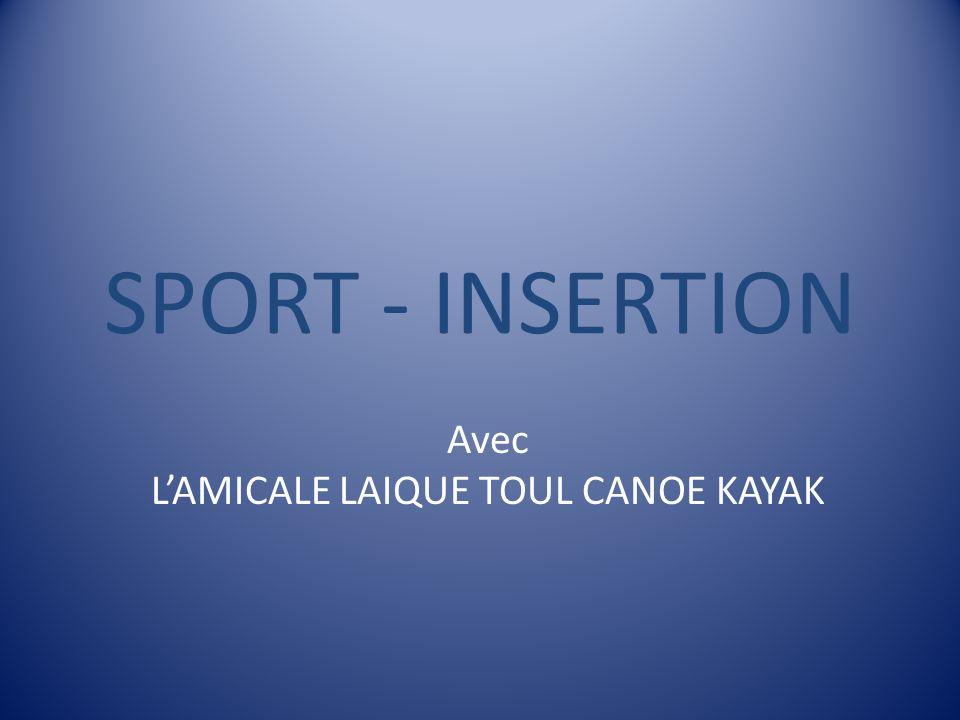 Avec L'AMICALE LAIQUE TOUL CANOE KAYAK