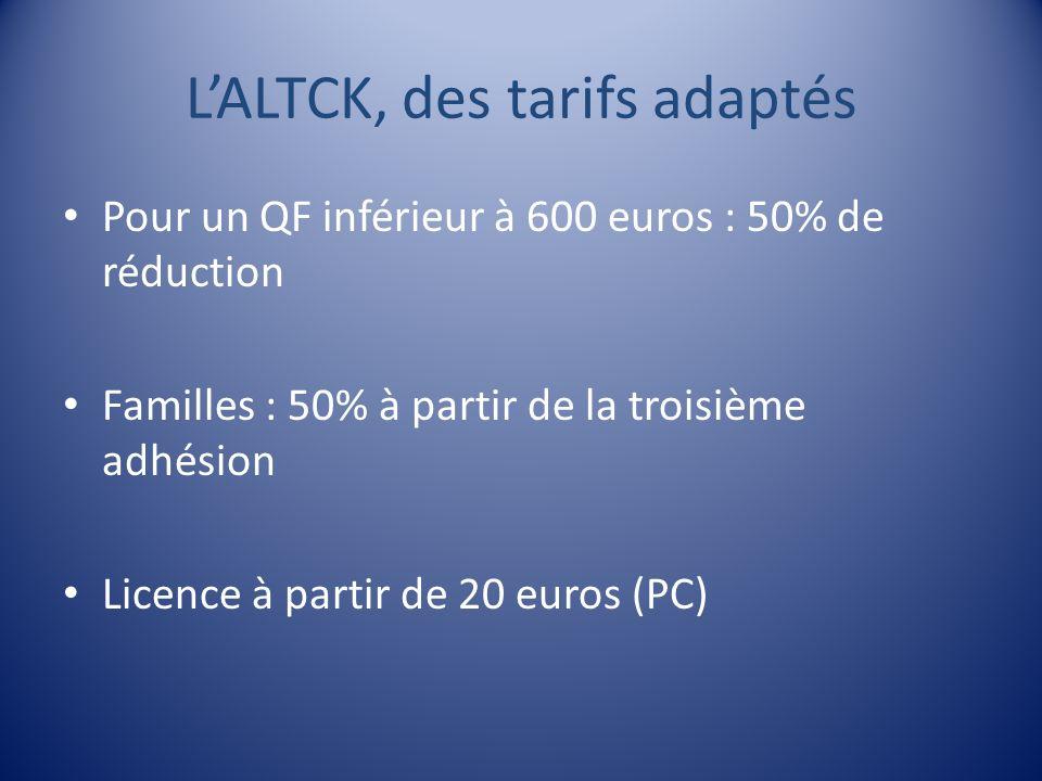 L'ALTCK, des tarifs adaptés