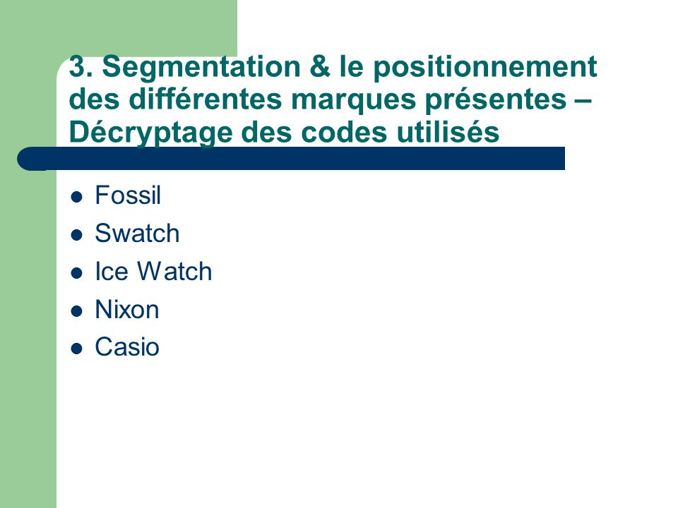 3. Segmentation & le positionnement des différentes marques présentes – Décryptage des codes utilisés