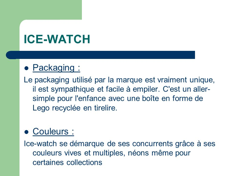 ICE-WATCH Packaging : Couleurs :