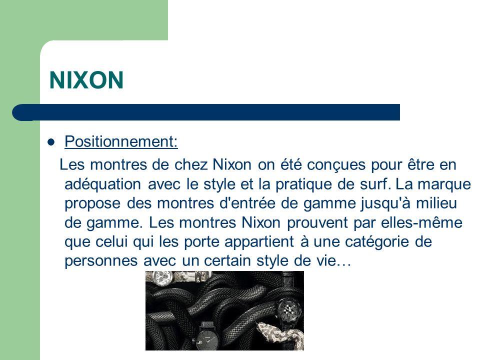 NIXON Positionnement: