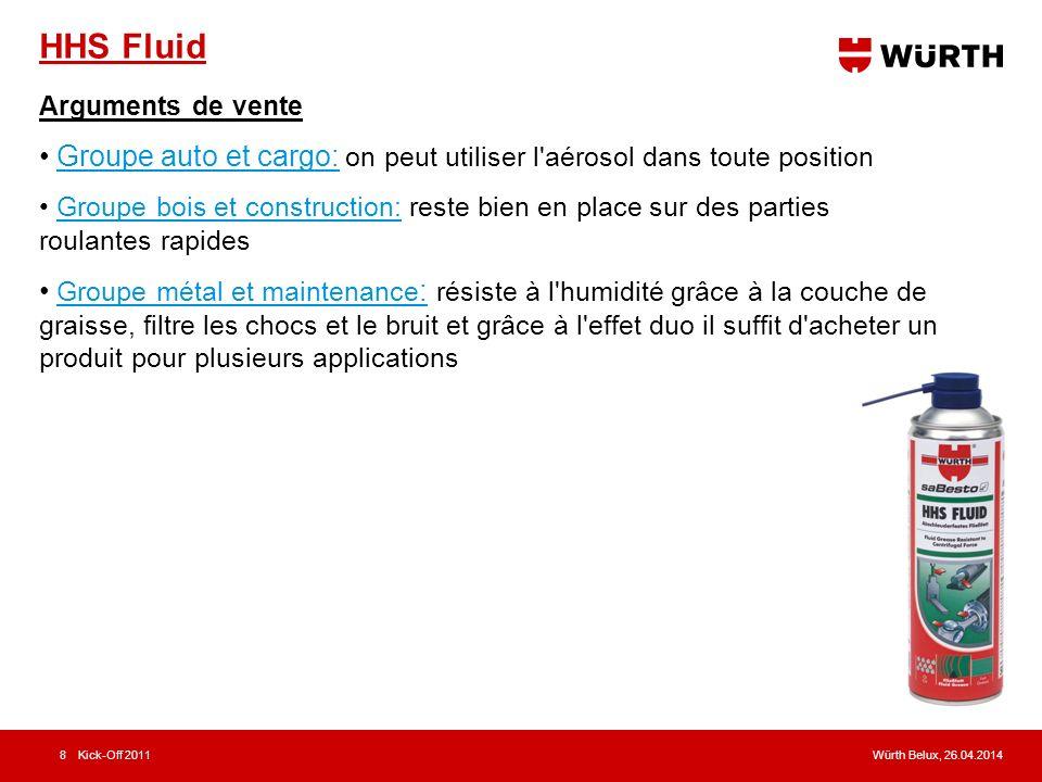 HHS Fluid Arguments de vente. Groupe auto et cargo: on peut utiliser l aérosol dans toute position.