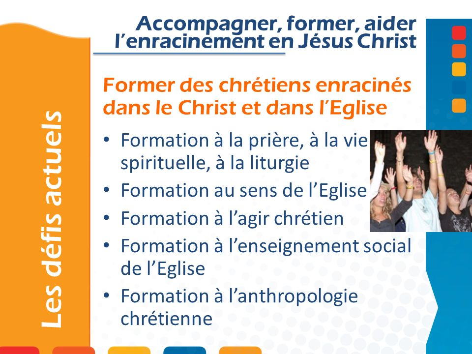 Former des chrétiens enracinés dans le Christ et dans l'Eglise