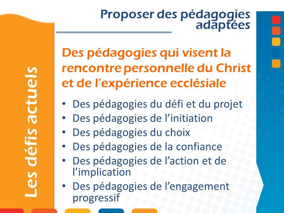Les défis actuels Proposer des pédagogies adaptées