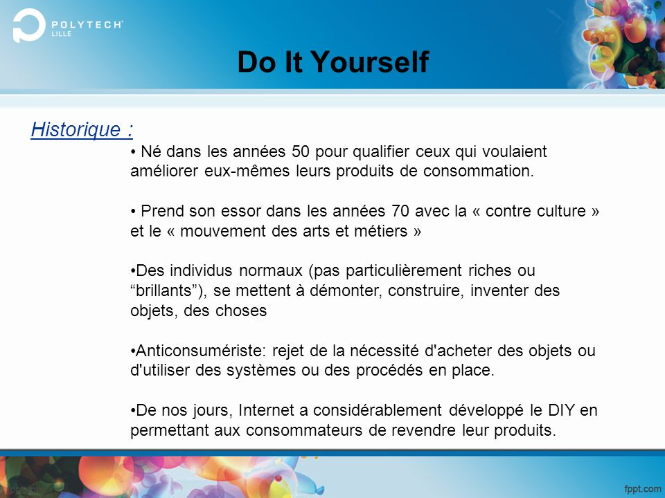 Do It Yourself Historique :