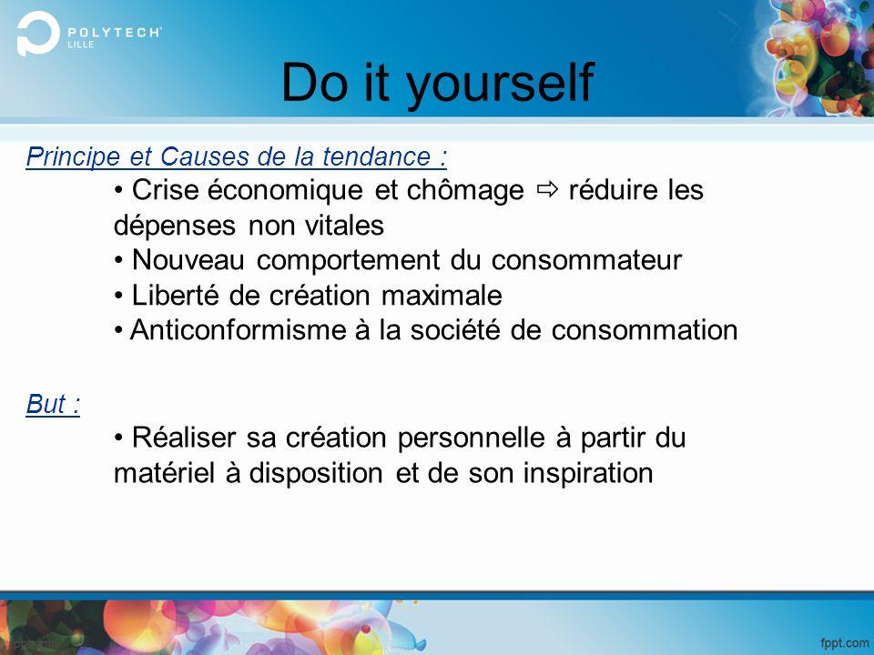 Do it yourself Principe et Causes de la tendance : Crise économique et chômage  réduire les dépenses non vitales.
