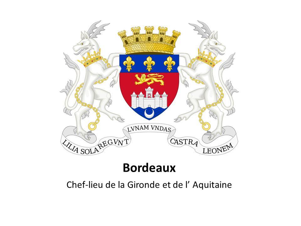 Chef-lieu de la Gironde et de l' Aquitaine
