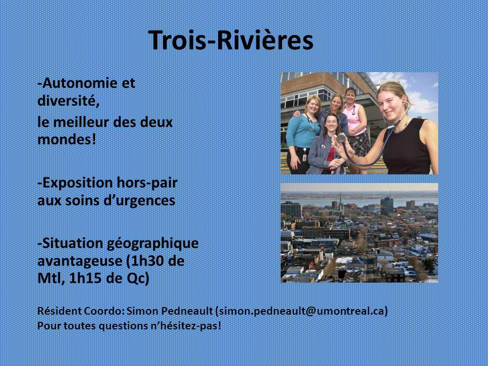 Trois-Rivières -Autonomie et diversité, le meilleur des deux mondes!