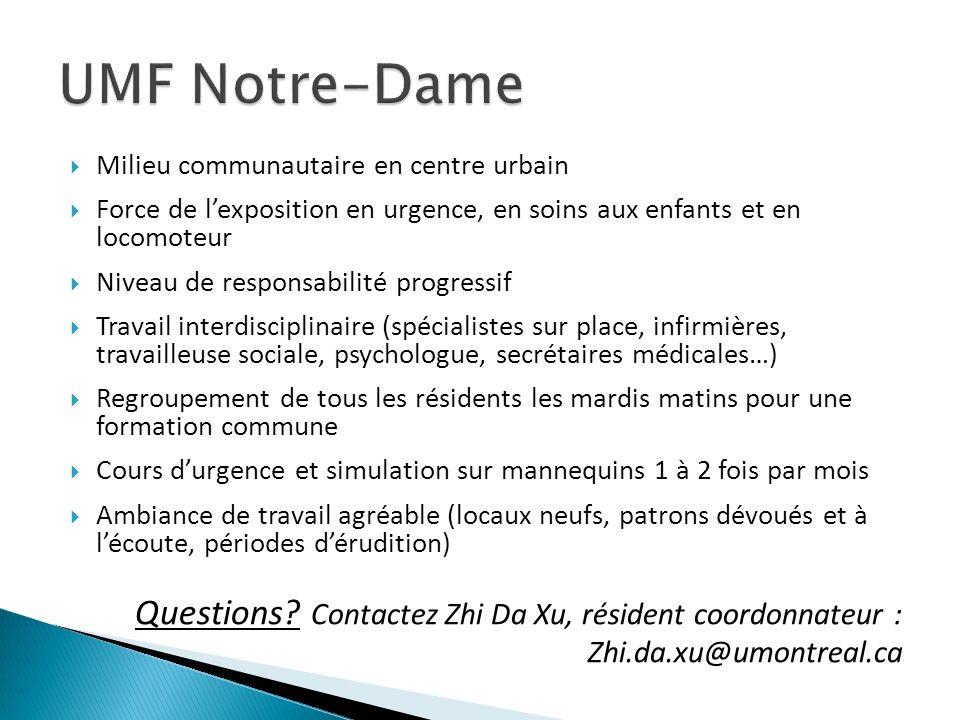 UMF Notre-Dame Milieu communautaire en centre urbain. Force de l'exposition en urgence, en soins aux enfants et en locomoteur.