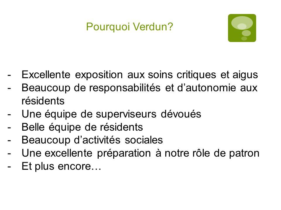Pourquoi Verdun Excellente exposition aux soins critiques et aigus. Beaucoup de responsabilités et d'autonomie aux résidents.