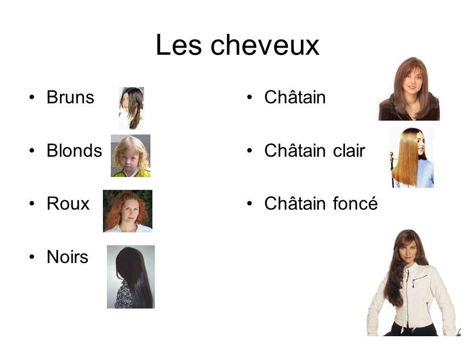 Les cheveux Bruns Blonds Roux Noirs Châtain Châtain clair