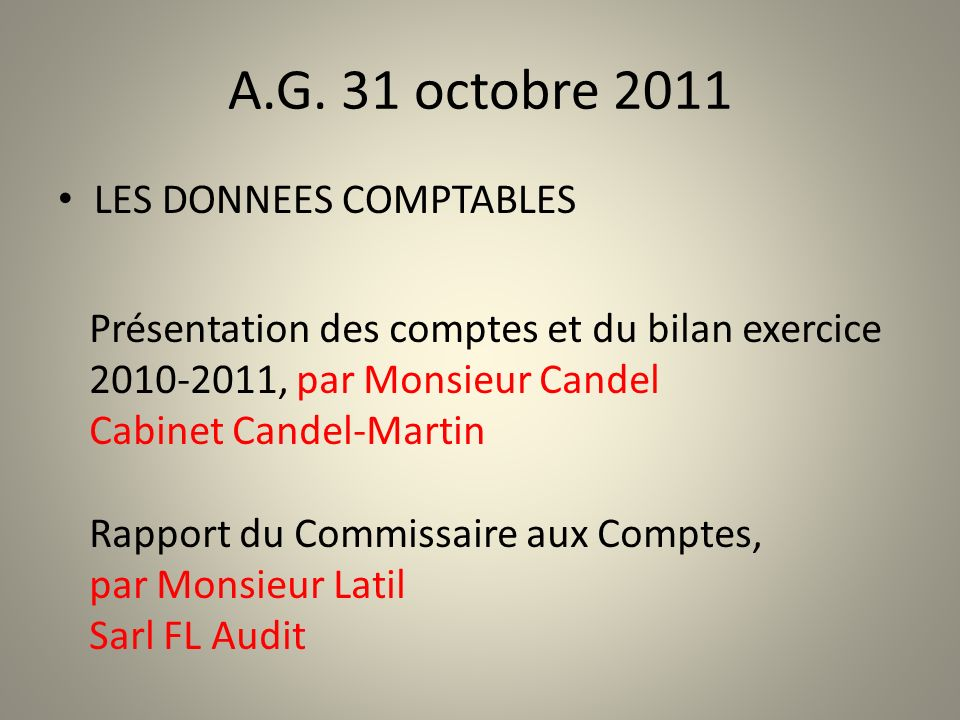 A.G. 31 octobre 2011 LES DONNEES COMPTABLES