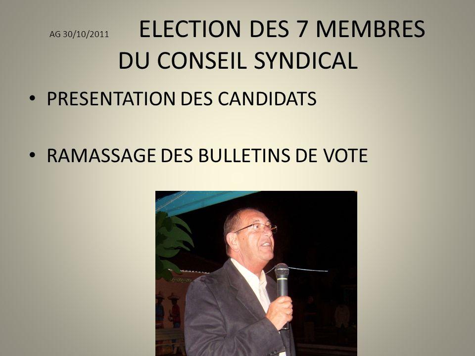 AG 30/10/2011 ELECTION DES 7 MEMBRES DU CONSEIL SYNDICAL