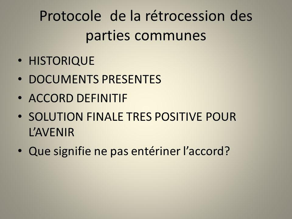 Protocole de la rétrocession des parties communes