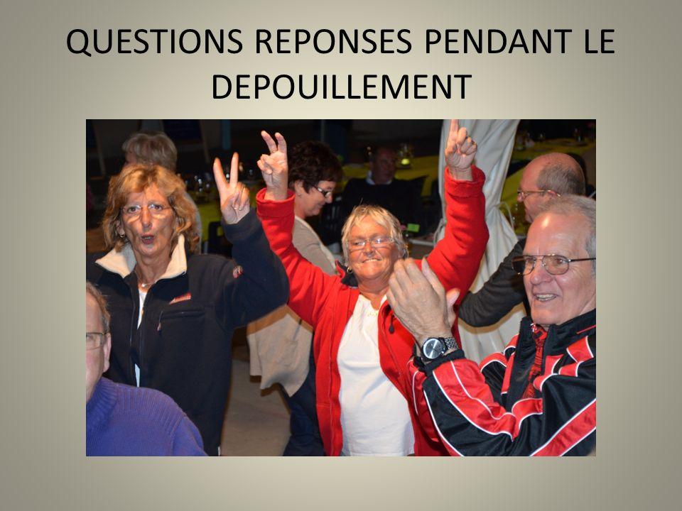 QUESTIONS REPONSES PENDANT LE DEPOUILLEMENT