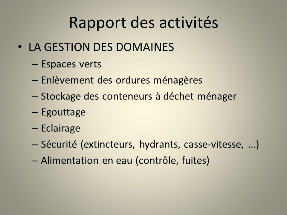 Rapport des activités LA GESTION DES DOMAINES Espaces verts