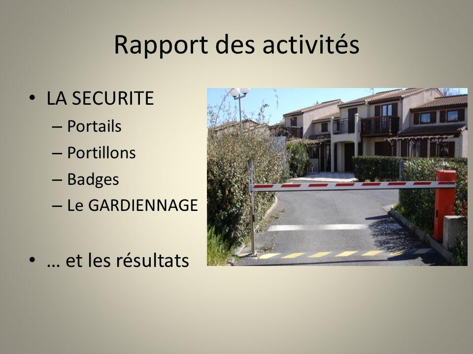 Rapport des activités LA SECURITE … et les résultats Portails