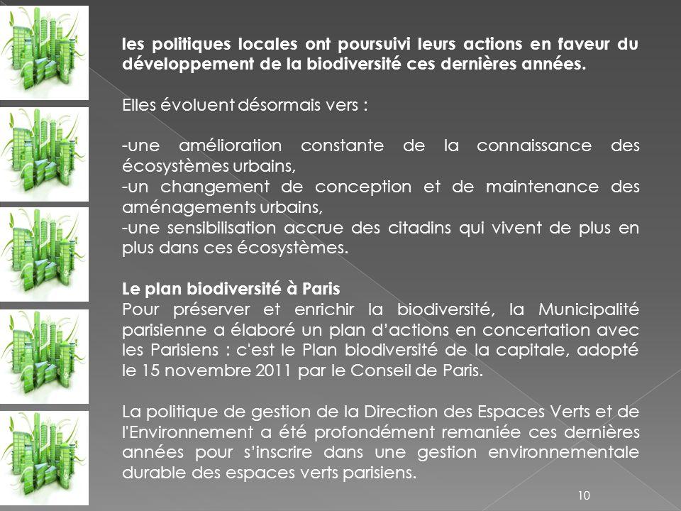 les politiques locales ont poursuivi leurs actions en faveur du développement de la biodiversité ces dernières années.