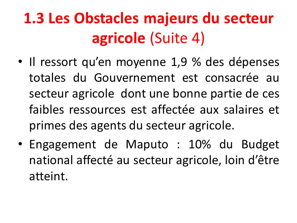 1.3 Les Obstacles majeurs du secteur agricole (Suite 4)