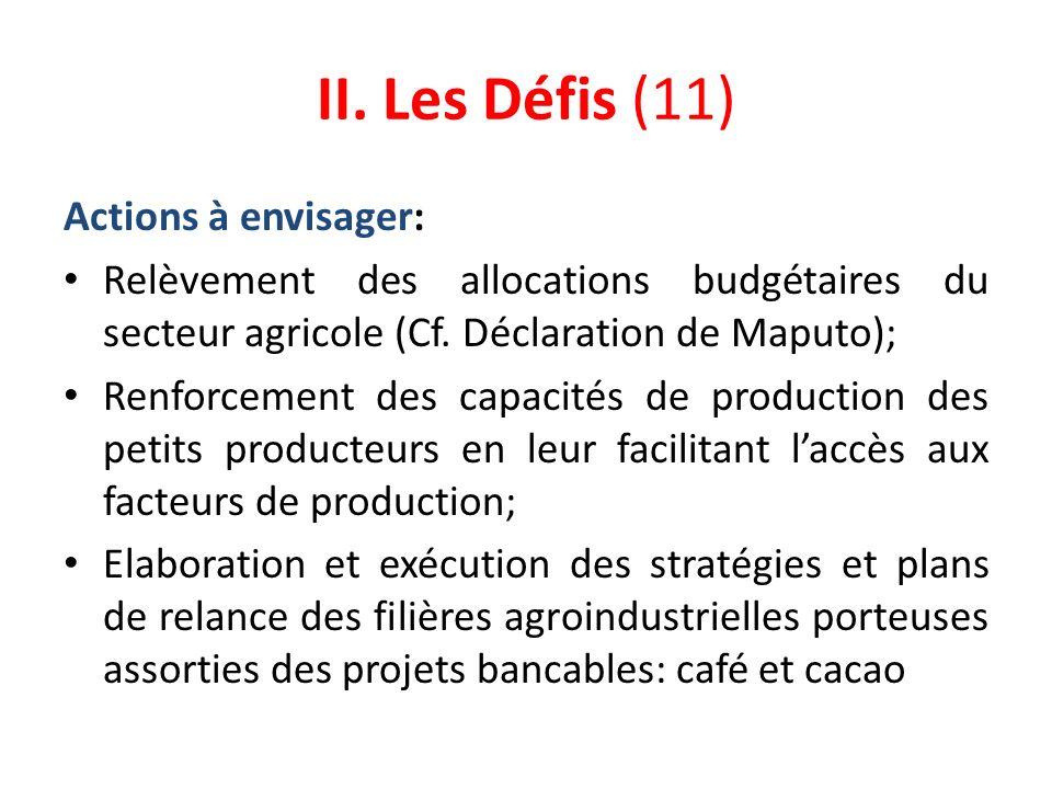 II. Les Défis (11) Actions à envisager: