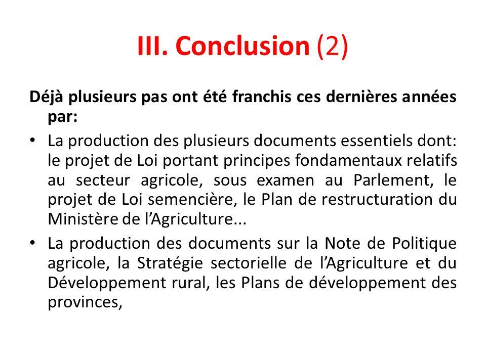 III. Conclusion (2) Déjà plusieurs pas ont été franchis ces dernières années par: