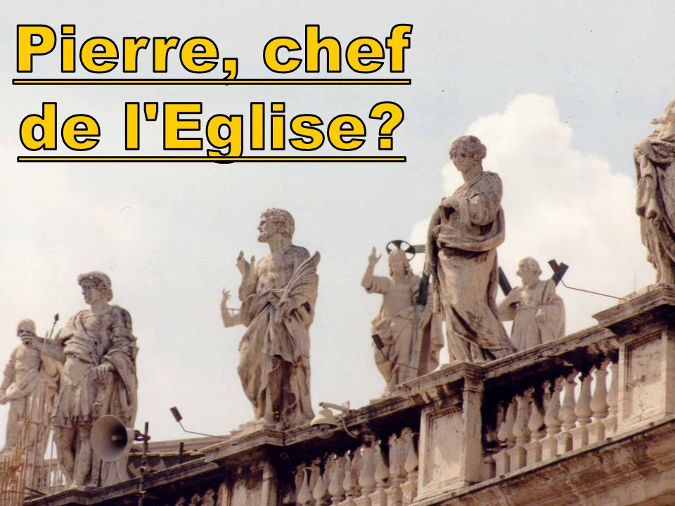 Pierre, chef de l Eglise