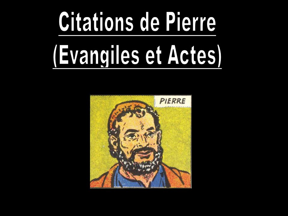 Citations de Pierre (Evangiles et Actes)