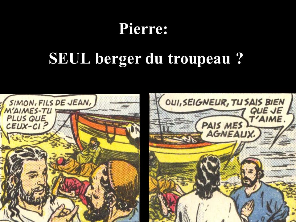 Pierre: SEUL berger du troupeau