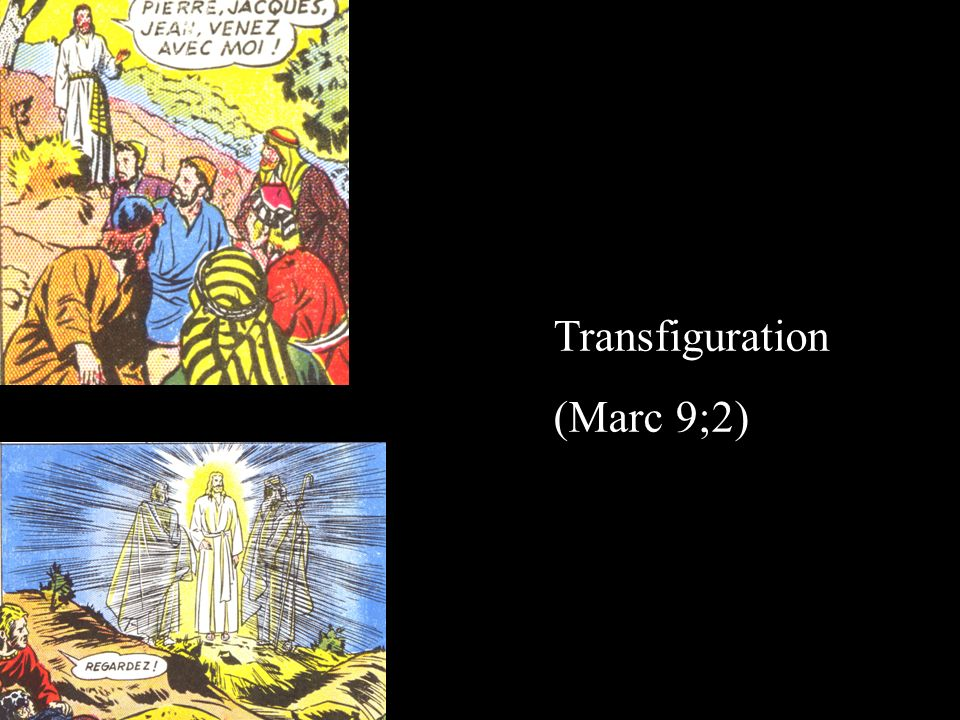 Transfiguration (Marc 9;2)