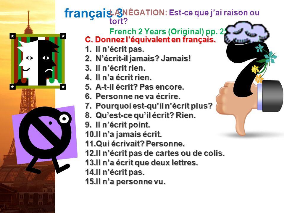 français 3 LA NÉGATION: Est-ce que j'ai raison ou tort