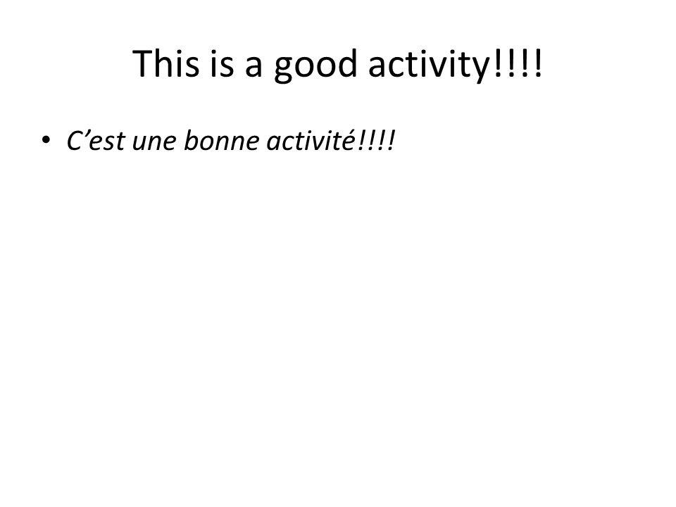 This is a good activity!!!! C'est une bonne activité!!!!