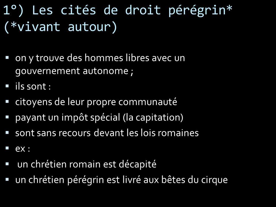 1°) Les cités de droit pérégrin* (*vivant autour)
