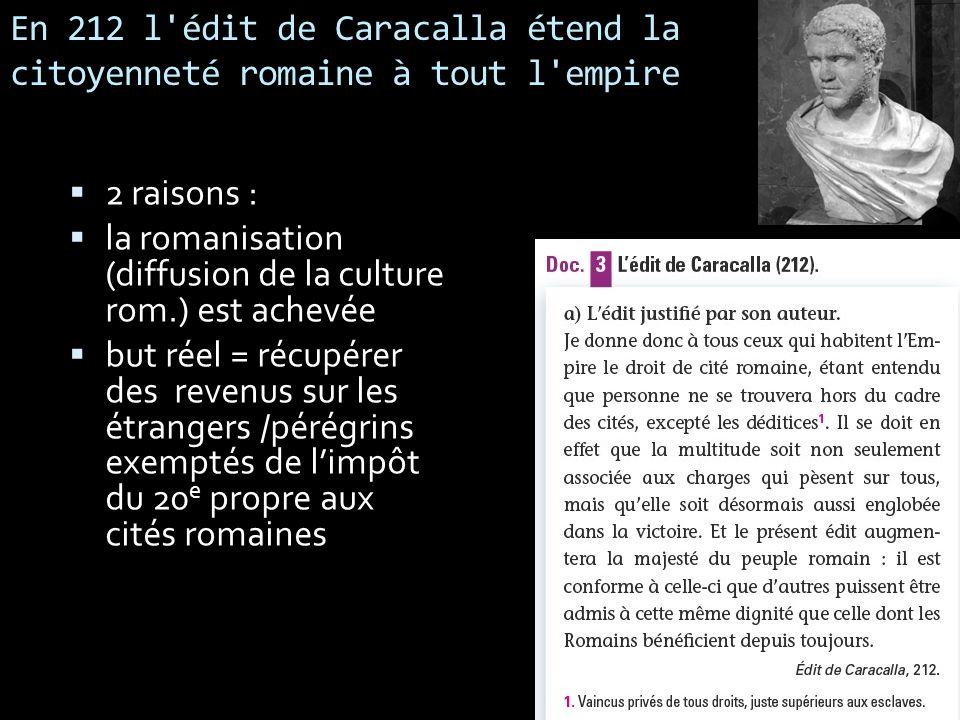 En 212 l édit de Caracalla étend la citoyenneté romaine à tout l empire