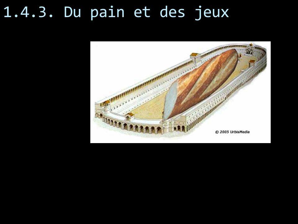 1.4.3. Du pain et des jeux