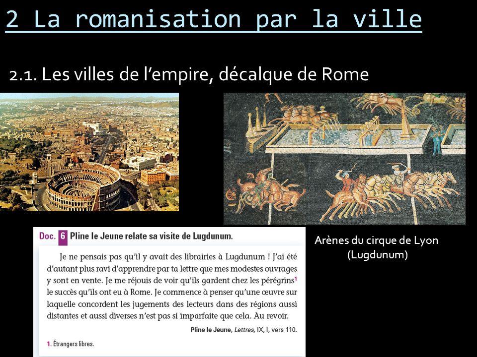 2 La romanisation par la ville