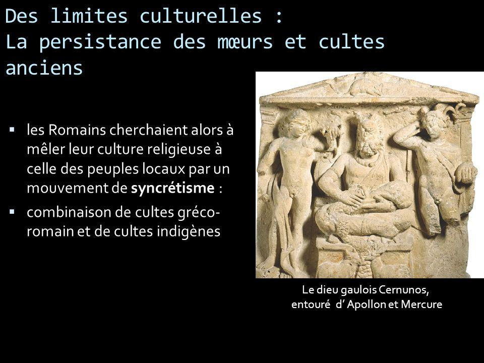 Des limites culturelles : La persistance des mœurs et cultes anciens