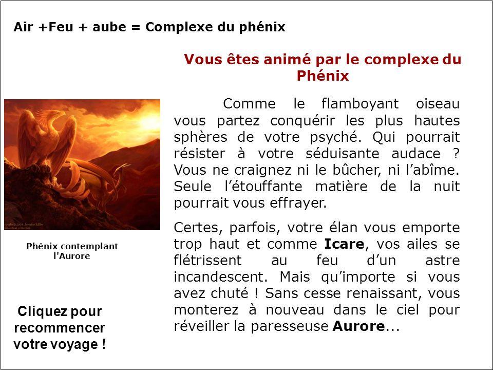 Air +Feu + aube = Complexe du phénix