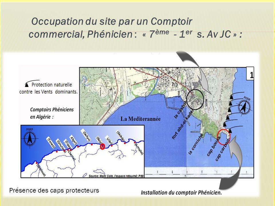 Occupation du site par un Comptoir commercial, Phénicien : « 7ème - 1er s. Av JC » :