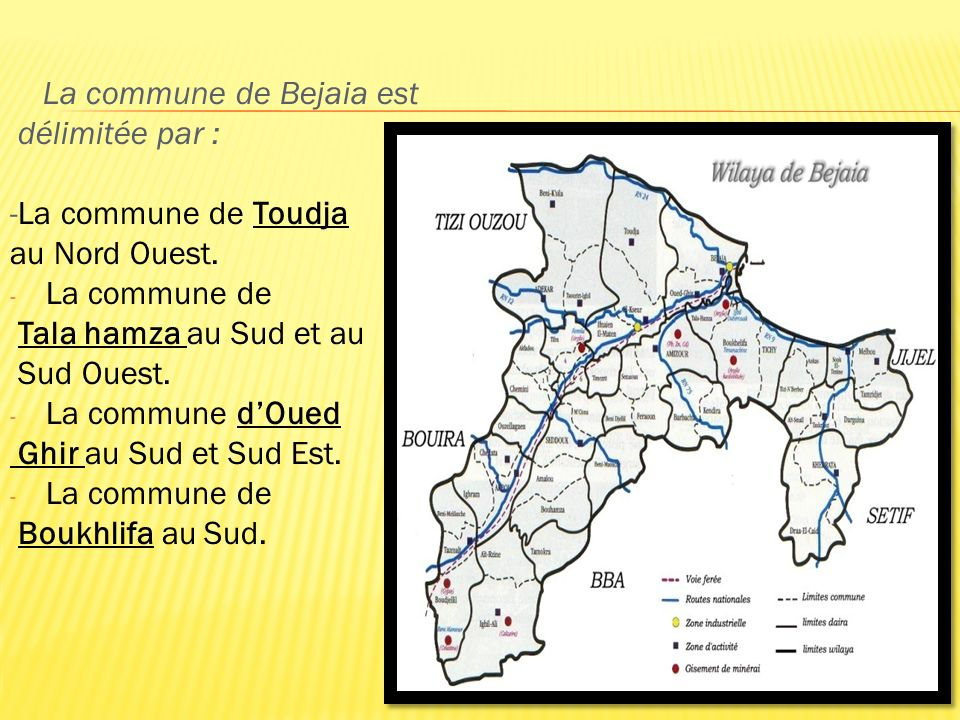 La commune de Bejaia est délimitée par : -La commune de Toudja