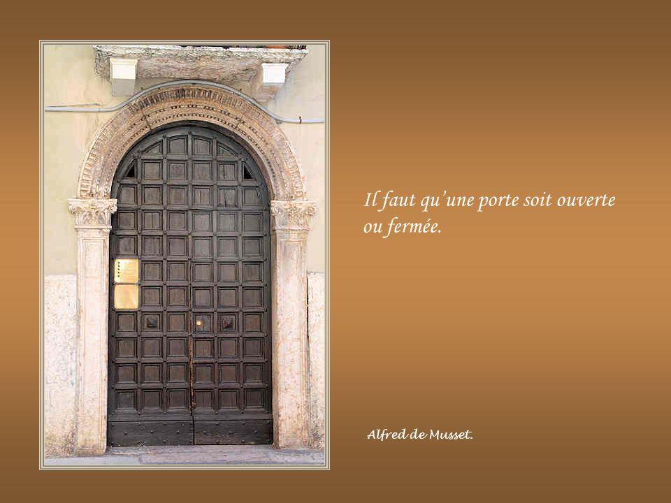 Il faut qu'une porte soit ouverte ou fermée.