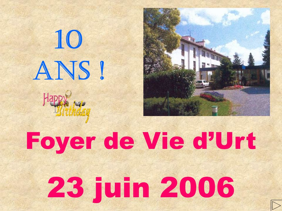 10 ans ! Foyer de Vie d'Urt 23 juin 2006