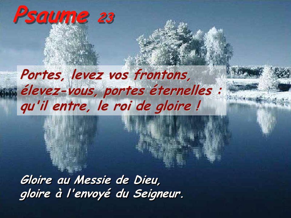 Psaume 23 Portes, levez vos frontons, élevez-vous, portes éternelles :