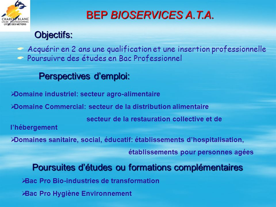 BEP BIOSERVICES A.T.A. Objectifs: Perspectives d'emploi: