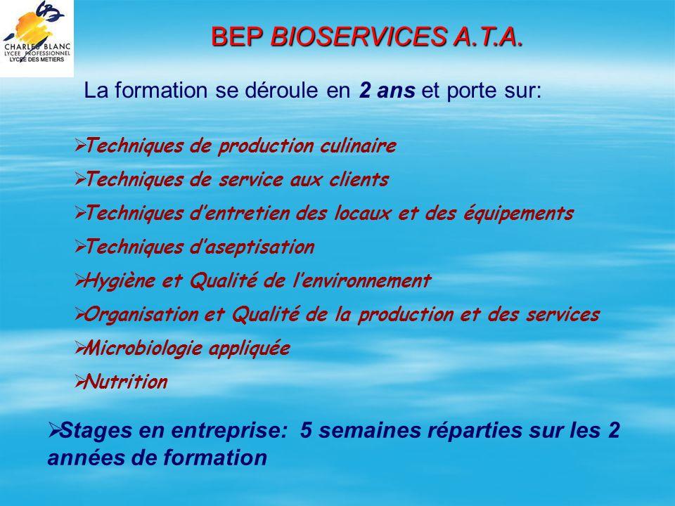 BEP BIOSERVICES A.T.A. La formation se déroule en 2 ans et porte sur:
