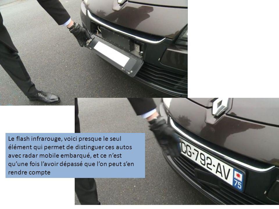 Le flash infrarouge, voici presque le seul élément qui permet de distinguer ces autos avec radar mobile embarqué, et ce n'est qu'une fois l'avoir dépassé que l'on peut s'en rendre compte