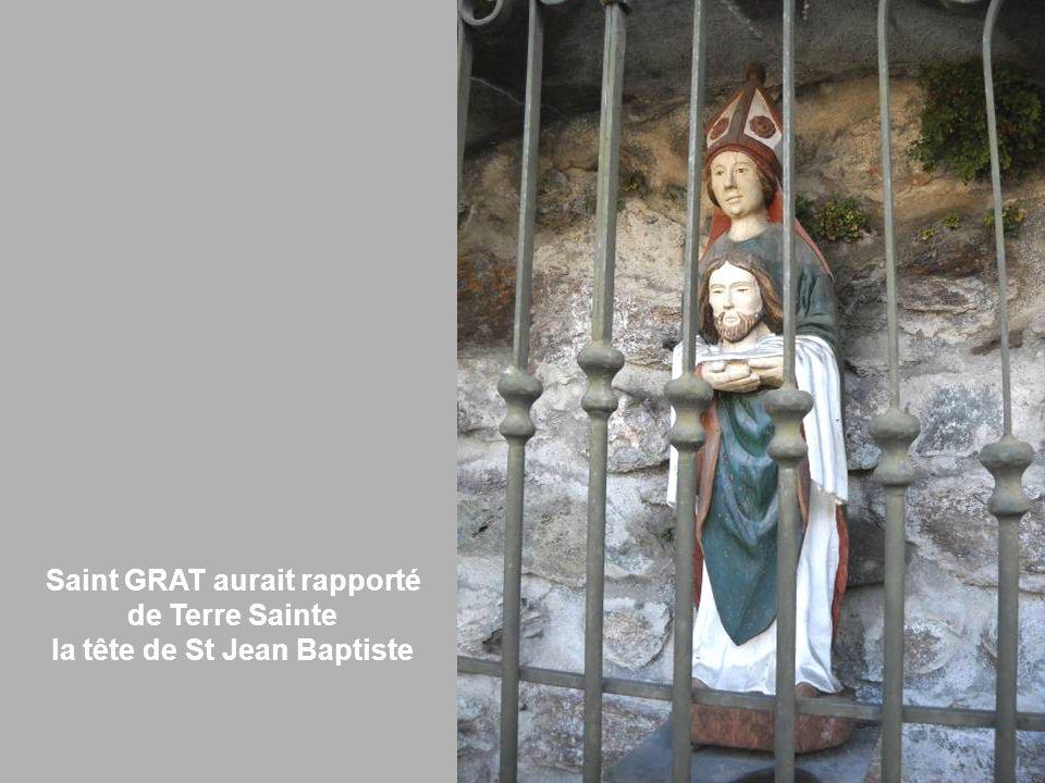 Saint GRAT aurait rapporté la tête de St Jean Baptiste