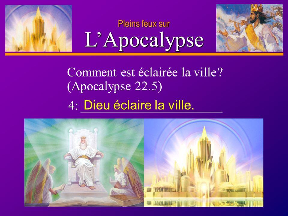 L'Apocalypse Comment est éclairée la ville (Apocalypse 22.5)