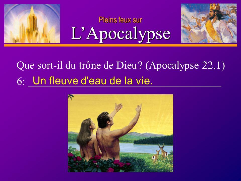 L'Apocalypse Que sort-il du trône de Dieu (Apocalypse 22.1)