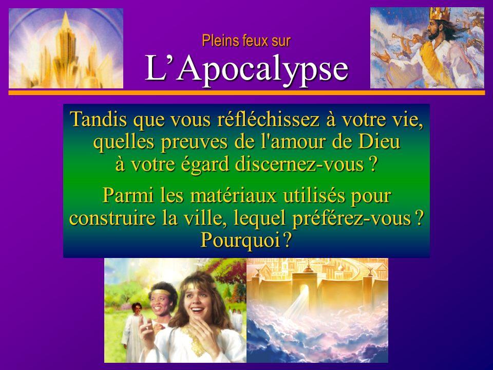 Pleins feux sur L'Apocalypse. Tandis que vous réfléchissez à votre vie, quelles preuves de l amour de Dieu à votre égard discernez-vous