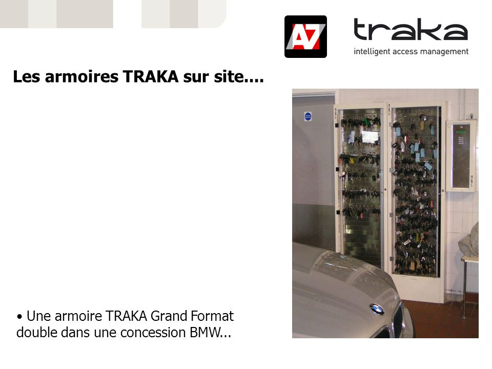 Les armoires TRAKA sur site....